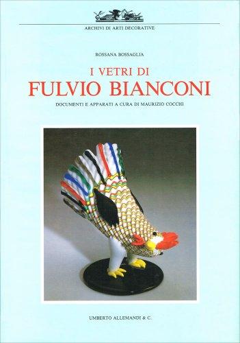 9788842204022: I vetri di Fulvio Bianconi (Archivi di arti decorative) (Italian Edition)