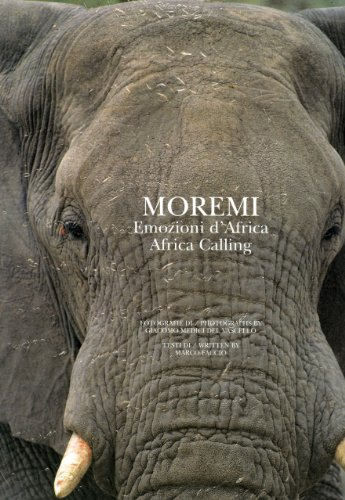 Moremi: Africa Calling / Emozioni d'Africa: Faccio, Marco with Photographs by Giacomo ...