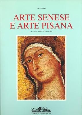 Arte senese e arte pisana (Archivi di arte antica) (Italian Edition): Carli, Enzo