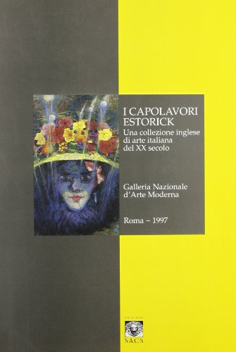 I Capolavori Estorick: Una Collezione Inglese Di: Velani, Livia;Noble, Alexandra
