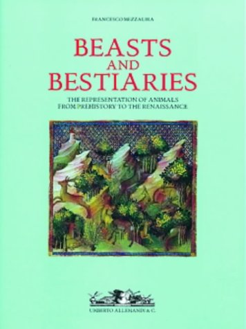 9788842210955: Beasts and Bestiaries: From Prehistory to the Renaissance (Archives of Art Pre-1800)