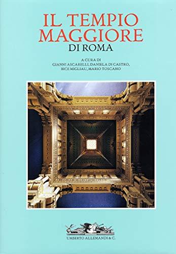 Il Tempio Maggiore di Roma Nel Centenario dell'Inaugurazione delle Sinagoga. 1904-2004: ...
