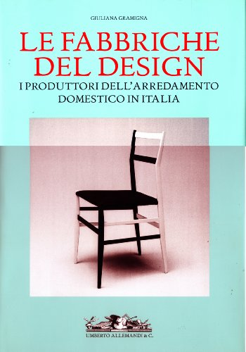 Le Fabbriche del Design (French Edition) (9788842213000) by Giuliana Gramigna