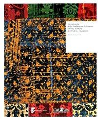9788842213369: Le collezioni della Fondazione di Venezia. I tessili Fortuny di Oriente e Occidente