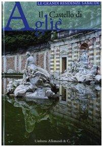 9788842215929: Il castello di Agliè (Le grandi residenze sabaude)