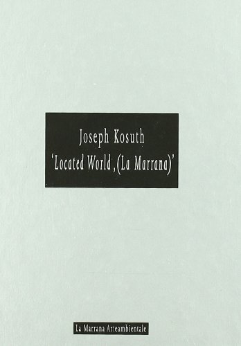 Joseph Kosuth. ?Located World, (La Marrana)?. Catalogo: Kounellis, Jannis