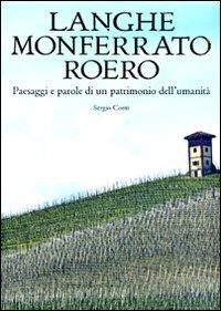 9788842218678: Langhe, Monferrato e Roero. Paesaggi e parole di un patrimonio dell'umanità. Ediz. illustrata