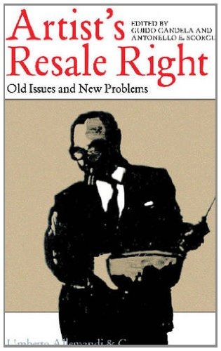 Artist's Resale Right: Old Issues and New Problems: Guido Candela,Antonello E. Scorcu,Guido (...