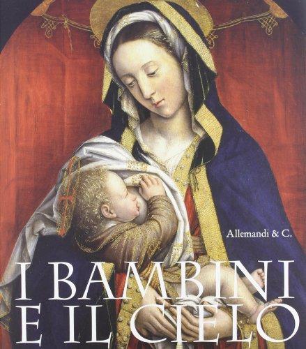 9788842221272: I bambini e il cielo. Catalogo della mostra (Illegio, 28 aprile-30 settembre 2012)