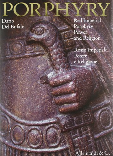 9788842221463: Porphyry. Red imperial porphyry. Power and religion-Rosso imperiale potere e religione