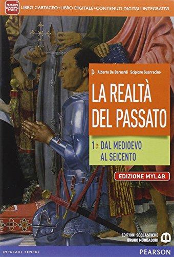 REALTA' DEL PASSATO 1 - EDIZIONE MYLAB.: DE BERNARDI ALBERTO