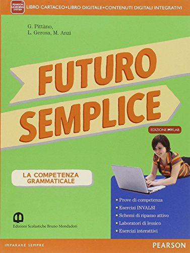 9788842404002: Futuro semplice. Con Morfosintassi-Quaderno-Lessico-Tabelle. Ediz. mylab. Per la Scuola media. Con e-book. Con espansione online