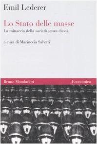 9788842420866: Lo Stato delle masse. La minaccia della società senza classi (Economica)