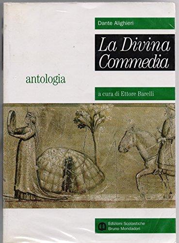 La Divina commedia. Antologia - Dante Alighieri