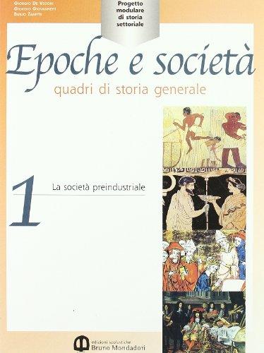 9788842442943: Epoche e società. Quadri di storia generale. Per gli Ist. Professionali: 1