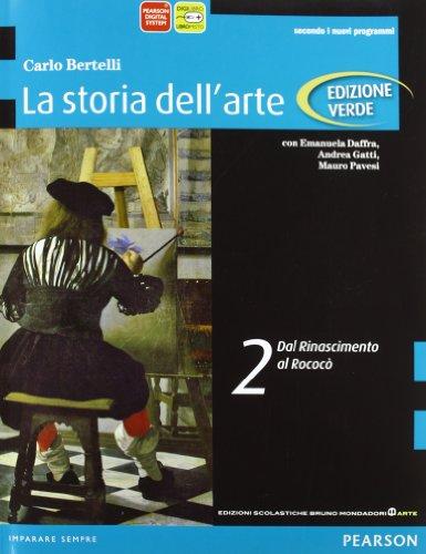 9788842445098: Storia dell'arte. Ediz. verde. Per le Scuole superiori. Con espansione online. Dal Rinascimento al rococò (Vol. 2)