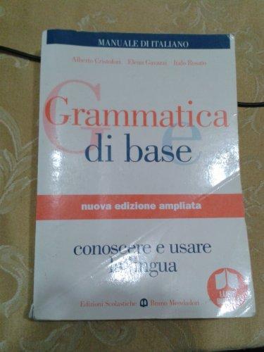 Grammatica di base. Per le Scuole superiori: n/a