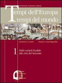 Tempi dell'Europa tempi del mondo. Per le: Tempi dell'Europa tempi