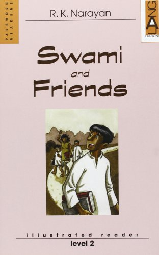 Swami and Friends: Narayan, Rasupuram K.