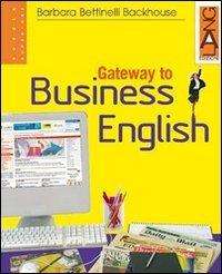 9788842477211: Gateway to Business English. Per gli Ist. tecnici e professionali