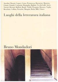 Luoghi della letteratura italiana.: Anselmi. Buozzi. Capaci. Gatta. Pezzarossa. Baroncini. Manotta....