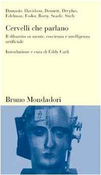 Cervelli Che Parlano: Il Dibattito Su Mente, Coscienza e Intelligenza Artificiale: Carli, Eddy; ...