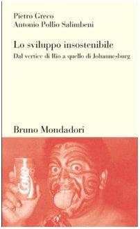 Lo sviluppo insostenibile (Testi e pretesti): Pietro Greco; Antonio