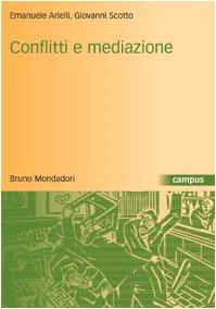9788842495666: Conflitti e mediazione. Introduzione a una teoria generale
