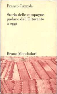 Storia delle campagne padane dall'Ottocento a oggi: Franco Cazzola