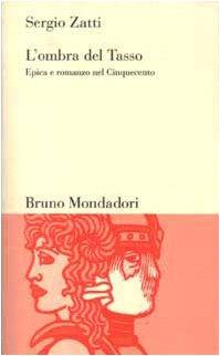 9788842496069: L'ombra del Tasso: Epica e romanzo nel Cinquecento (Testi e pretesti) (Italian Edition)