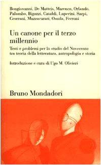 Un canone per il terzo millennio. Testi e problemi per lo studio del Novecento tra teoria della ...