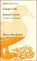 9788842497547: Konrad Lorenz. L'etologo e i suoi fantasmi