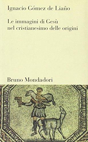 9788842498568: La immagini di Gesù nel cristianesimo delle origini (Testi e pretesti)