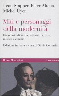 9788842499718: Miti e personaggi della modernità. Dizionario di storia, letteratura, arte, musica e cinema