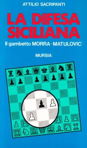 9788842501923: La difesa siciliana. Il gambetto Morra-Matulovic