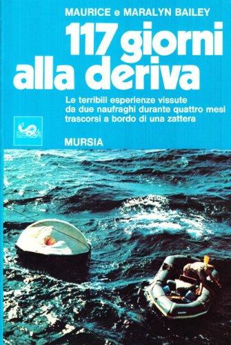9788842502081: Centodiciassette giorni alla deriva. Le terribili esperienze vissute da due naufraghi durante quattro mesi trascorsi a bordo di una zattera