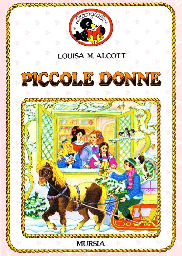 Piccole donne: Alcott, Louisa M.