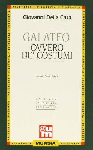 Galateo ovvero de' costumi.: Della Casa,Giovanni.