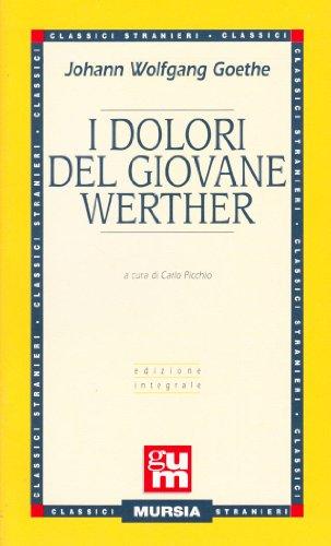 I dolori del giovane Werther.: Goethe,Johann Wolfgang.