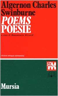 ALGERNON CHARLES SWINBURNE: POEMS/POESIE