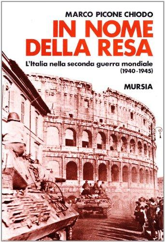In nome della resa. L'Italia nella seconda: Picone Chiodo, Marco