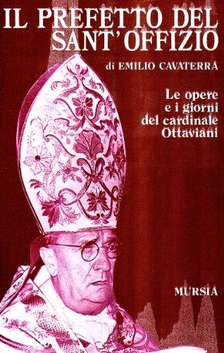 9788842508311: Il prefetto del Sant'Offizio: Le opere e i giorni del cardinale Ottaviani (Storia e documenti) (Italian Edition)
