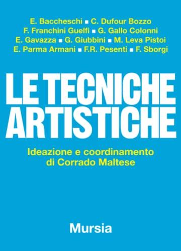 9788842508823: Le tecniche artistiche: Ideazione e coordinamento di Corrado Maltese