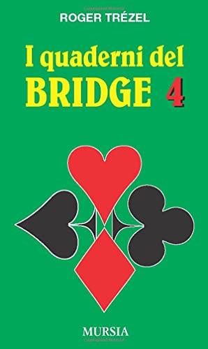 9788842509240: I quaderni del bridge 4: La «corta» prima - Generalità sul gioco della carta - La domanda e l'esecuzione degli slam - Problemi diversi: Vol. 4