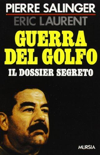 9788842509714: Guerra del Golfo. Il dossier segreto