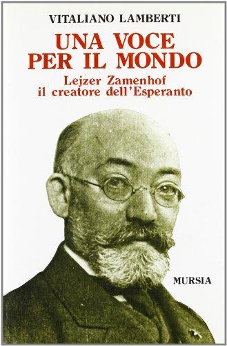 9788842510567: Una voce per il mondo. Lejzer Zamenhof il creatore dell'esperanto