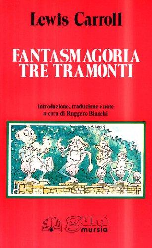 Fantasmagoria-Tre tramonti: Lewis Carroll