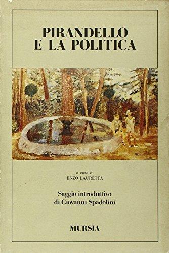 Pirandello e la politica.: Pirandello, Luigi