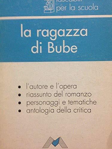 La ragazza di Bube. L'autore e l'opera.: Cassola, Carlo.