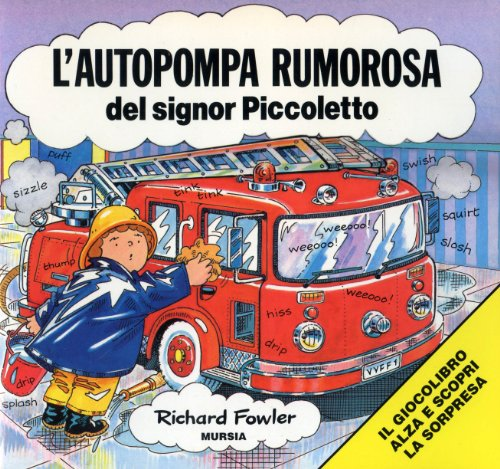 L'autopompa rumorosa del signor Piccoletto (9788842519706) by Richard Fowler
